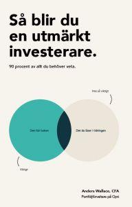 Så blir du en utmärkt investerare - 90 procent av allt du behöver veta