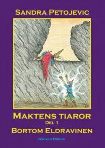 Maktens tiaror Del 1 - Bortom Eldravinen : Andra upplagan