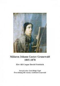 Målaren Johann Gustav Grunewald (1805-1878) / Die frühen Jahre von Johann Gustav Grunewald (1805-1878)