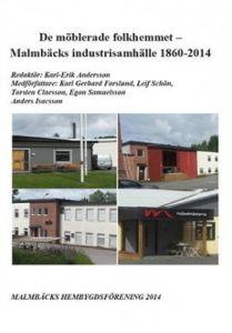De möblerade folkhemmet – Malmbäcks industrisamhälle 1860-2014