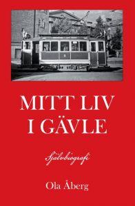 Mitt liv i Gävle