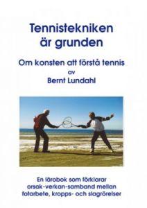 Tekniken är grunden - Om konsten att förstå tennis