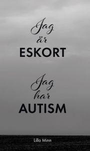 Jag är eskort jag har autism