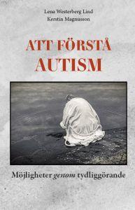 Att förstå autism- Möjligheter genom tydliggörande