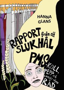 Rapport från ett slukhål - PMS-koll, pepp och kanske några råd av Hanna Glans