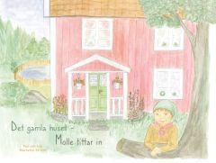 Det gamla huset - Molle tittar in