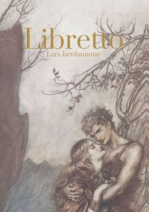Libretto av Lars Jarnhammar