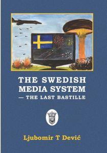 THE SWEDISH MEDIA SYSTEM - THE LAST BASTILLE