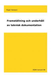 Framställning och underhåll av teknisk dokumentation av Roger Hansson