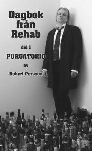 Dagbok från rehab Purgatorio av Robert Persson