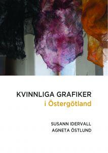 Kvinnliga grafiker i Östergötland av Susanne Idervall & Agneta Östlund