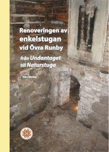 Renoveringen av enkelstugan vid Övra Runby av Hans Bärring