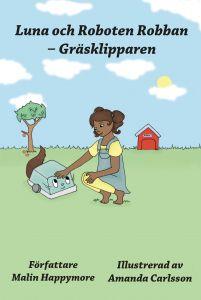 Luna och Roboten Robban - Gräsklipparen av Malin Happymore