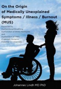 On the Origin of Medically Unexplained Symptoms / Illness / Burnout (MUS)