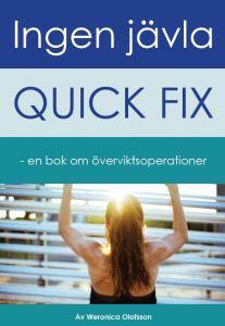 Ingen jävla quick fix- en bok om överviktsoperationer av Weronica Olofsson