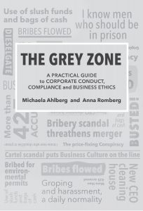 The Grey Zone : A practical guide to corporate conduct, compliance and business ethics