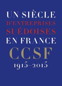 Un siècle d'entreprises suédoises en France