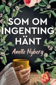 Som om ingenting hänt av Anette Nyberg