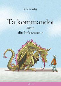 Ta kommandot över din bröstcancer av Eva Langlet