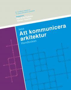 Att kommunicera arkitektur av Per-Erik Padron