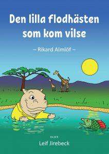 Den lilla flodhästen som kom vilse av Rikard Almlöf
