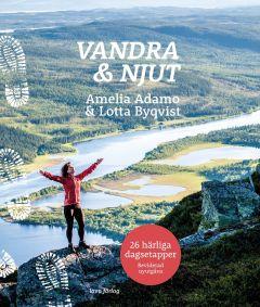Vandra & njut: Guideboken