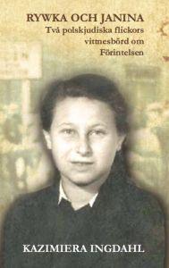 RYWKA OCH JANINA. Två polskjudiska flickors vittnesbörd om Förintelsen