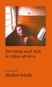 Det bästa med ALS är viljan att leva