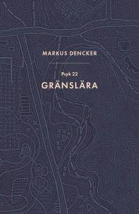 Gränslära av Markus Dencker