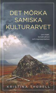 Det mörka samiska kulturarvet : om makt, konstruktion och representation