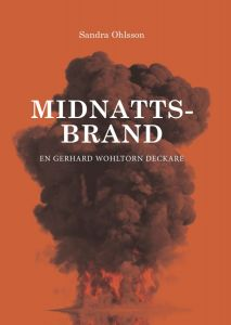 Midnattsbrand : En Gerhard Wohltorn Deckare