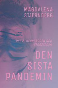 Den sista pandemin : Del 2 Storstaden & Herrgården