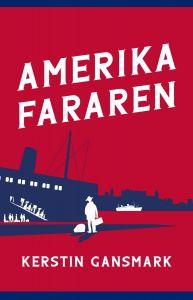 Amerikafararen av Kerstin Gansmark