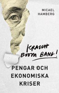 Krasch boom bang! Pengar och ekonomiska kriser
