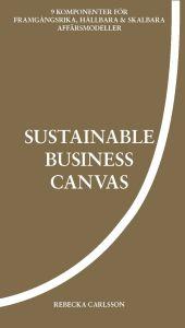 Sustainable business canvas - 9 komponenter för framgångsrika, hållbara & skalbara affärsmodeller