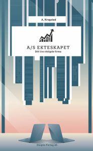 A/S Ekteskapet : Ditt livs viktigste firma