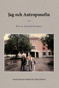 Jag och Antroposofin: En släkthistoria