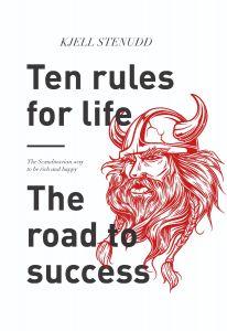 Ten rules for life : The road to success av Kjell Stenudd