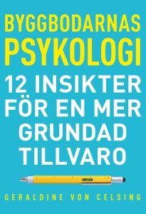 Byggbodarnas psykologi: 12 insikter för en mer grundad tillvaro