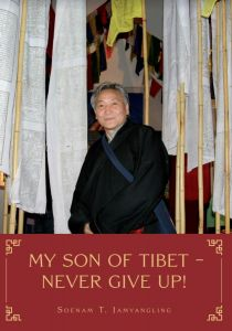 My Son of Tibet – Never give up!