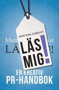 Läs mig! En kreativ PR-handbok