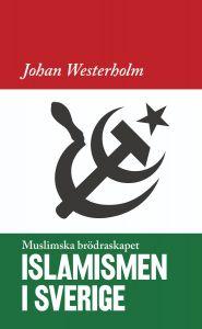 Islamismen i Sverige: Muslimska Brödraskapet POCKET