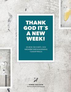 Thank God it's a new week