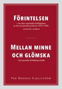 FÖRINTELSEN - om den nazistiska förföljelsen av europeiska judar 1933-1945 - en historik i essäform /  MELLAN MINNE OCH GLÖMSKA - Europeiska författarporträtt
