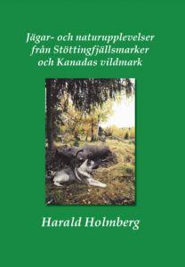 Jägar- och naturupplevelser från Stöttingfjällsmarker och Kanadas vildmark
