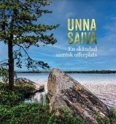 Unna Saiva - en skändad offerplats