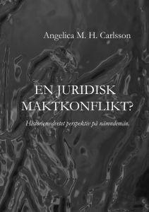 En juridisk maktkonflikt? Historiemedvetet perspektiv på nämndemän av Angelica M. H. Carlsson