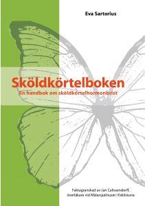 Sköldkörtelboken en handbok om sköldkörtelhormonbrist av Eva Sartorius