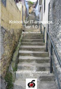 Kokbok för IT-ansvariga, ver 1.0 av Stefan Samuelson