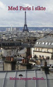 Med Paris i sikte av Malou Jergner-Ekervik